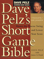Dave Pelz's Short Game Bible (HC)