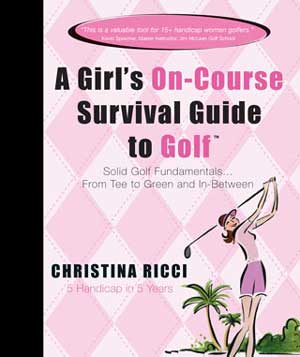 A Girl's On-Course Survival Guide (HC)