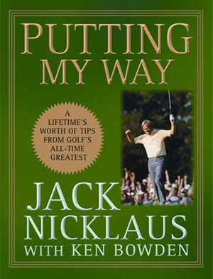 Jack Nicklaus - Putting My Way (HC)