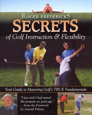 Roger Fredericks Secrets of Golf  Instruction & Flexibility (HC)