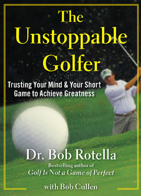 Bob Rotella: The Unstoppable Golfer (HC)