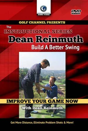 Build A Better Swing With Dean Reinmuth (DVD)