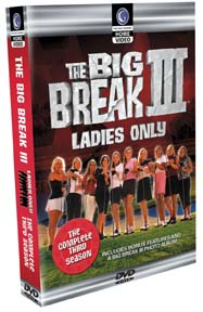 Big Break III: Ladies Only (4 Disc Set DVD)