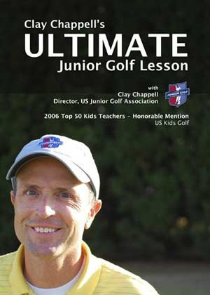 Clay Chappell's Ultimate Junior Golf Lesson (DVD)